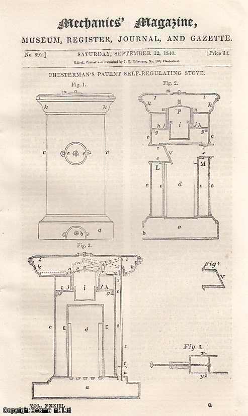 --- - Chesterman's Patent Self-Regulating Stove; Mr. Smith's Patent Screw Propeller; To make Canvas Waterproof; Ball Cocks and Ball Valves; Paddles v. Screw-Propellers, etc. Mechanics' Magazine, Museum, Register, Journal and Gazette. Issue No. 892. A complete rare weekly issue of the Mechanics' Magazine, 1840.