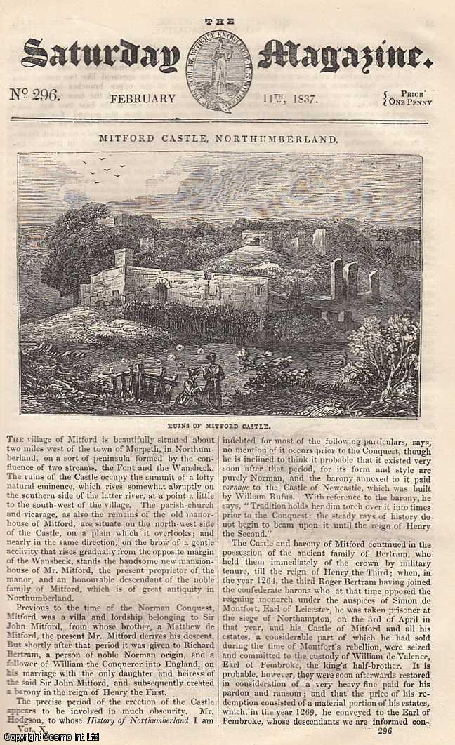 ---. - Mitford Castle, Northumberland: Ruins of Mitford Castle; Pride and its Effects; Account of a Self-Taught Saxon Peasant, etc. Issue No. 296. February, 1837. A complete rare weekly issue of the Saturday Magazine, 1837.