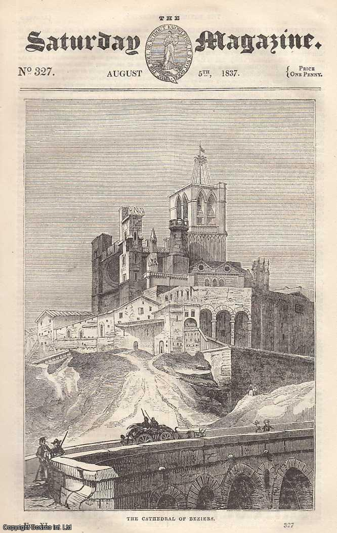 ---. - The Town of Beziers, in France: Persecutions of The Albigenses; Easy Lessons on Christian Evidences: Faith & Credulity, etc. Issue No. 327. August, 1837. A complete rare weekly issue of the Saturday Magazine, 1837.