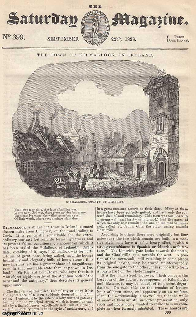 ---. - The Town of Kilmallock, in Ireland; Illustrations of The Bible from The Monuments of Antiquity: The Building of The Tabernacle; The Dahlia; Electricity: General Principles, etc. Issue No. 399. Supplement. September, 1838. A complete rare weekly issue of the Saturday Magazine, 1838.