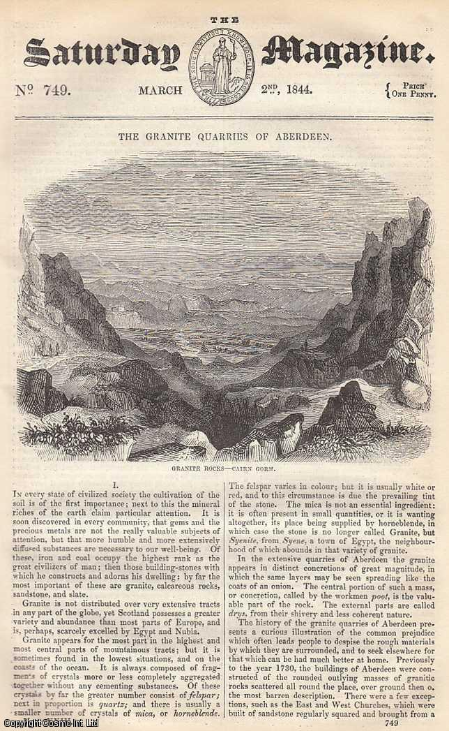 ---. - The Granite Quarries of Aberdeen, part 1; The Atmospheric Railway, part 2; An Account of The Drunken Sea, by James Henry, Fellow of The College of Physicians, Dublin, etc. Issue No. 749. March, 1844. A complete rare weekly issue of the Saturday Magazine, 1844.