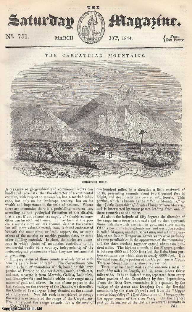 ---. - The Carpathian Mountains; Ancient Custom of Holding Lands by The Possession of a Horn, part 1; Books Prior to The Invention of Printing, part 2; Hugo Grotius, part, etc. Issue No. 751. Supplement. March, 1844. A complete rare weekly issue of the Saturday Magazine, 1844.