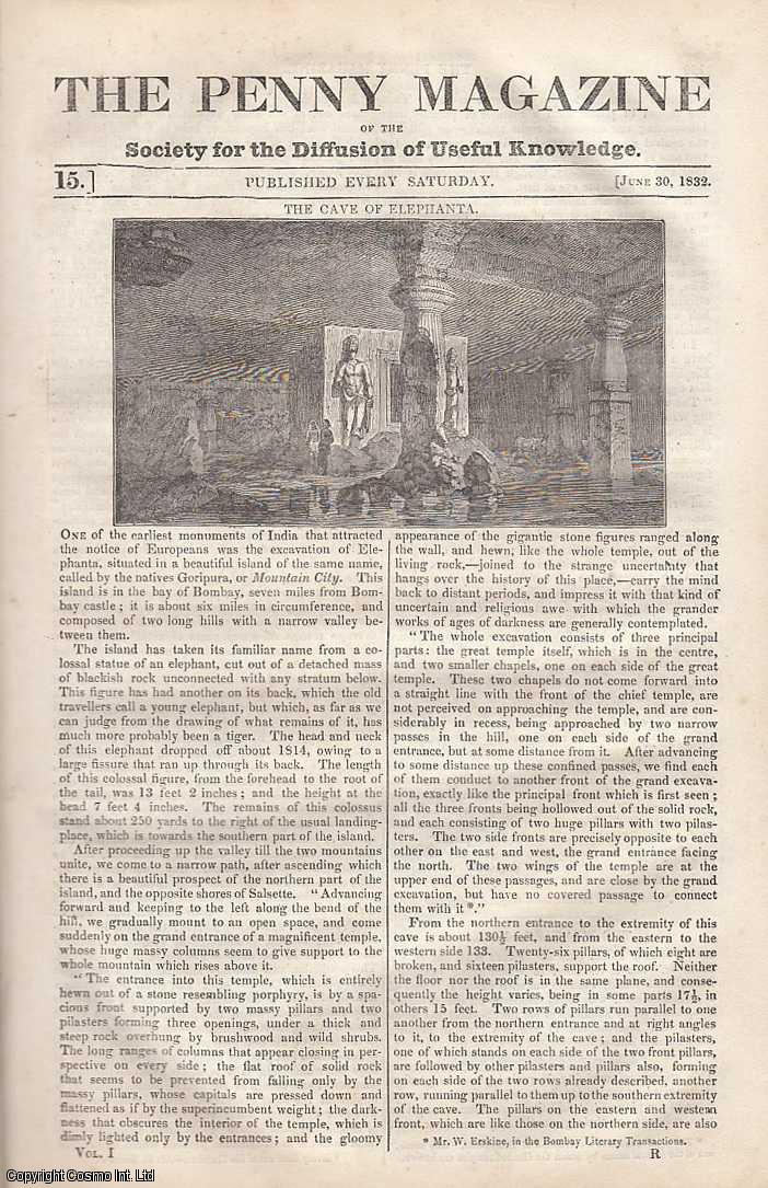 --- - The Cave of Elephanta, India; The Weather; The British Museum; Improvement in Social Codition; The Loss of the Royal George, etc. Issue No. 15, June 30th, 1832 A complete rare weekly issue of the Penny Magazine, 1832.
