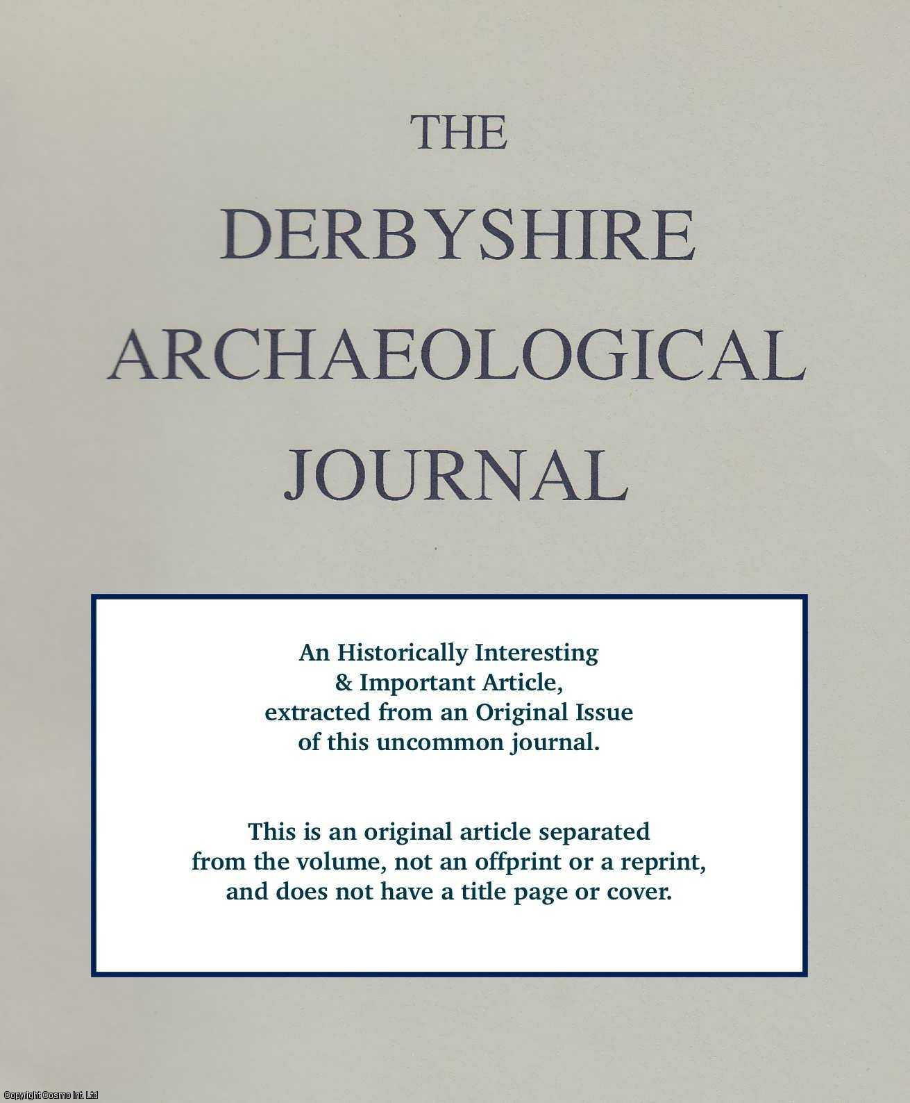 LINDSAY, JEAN - Excellent Order Throughout: Derby Workhouse, 1834-1844. An original article from the Derbyshire Archaeological Journal 1980.