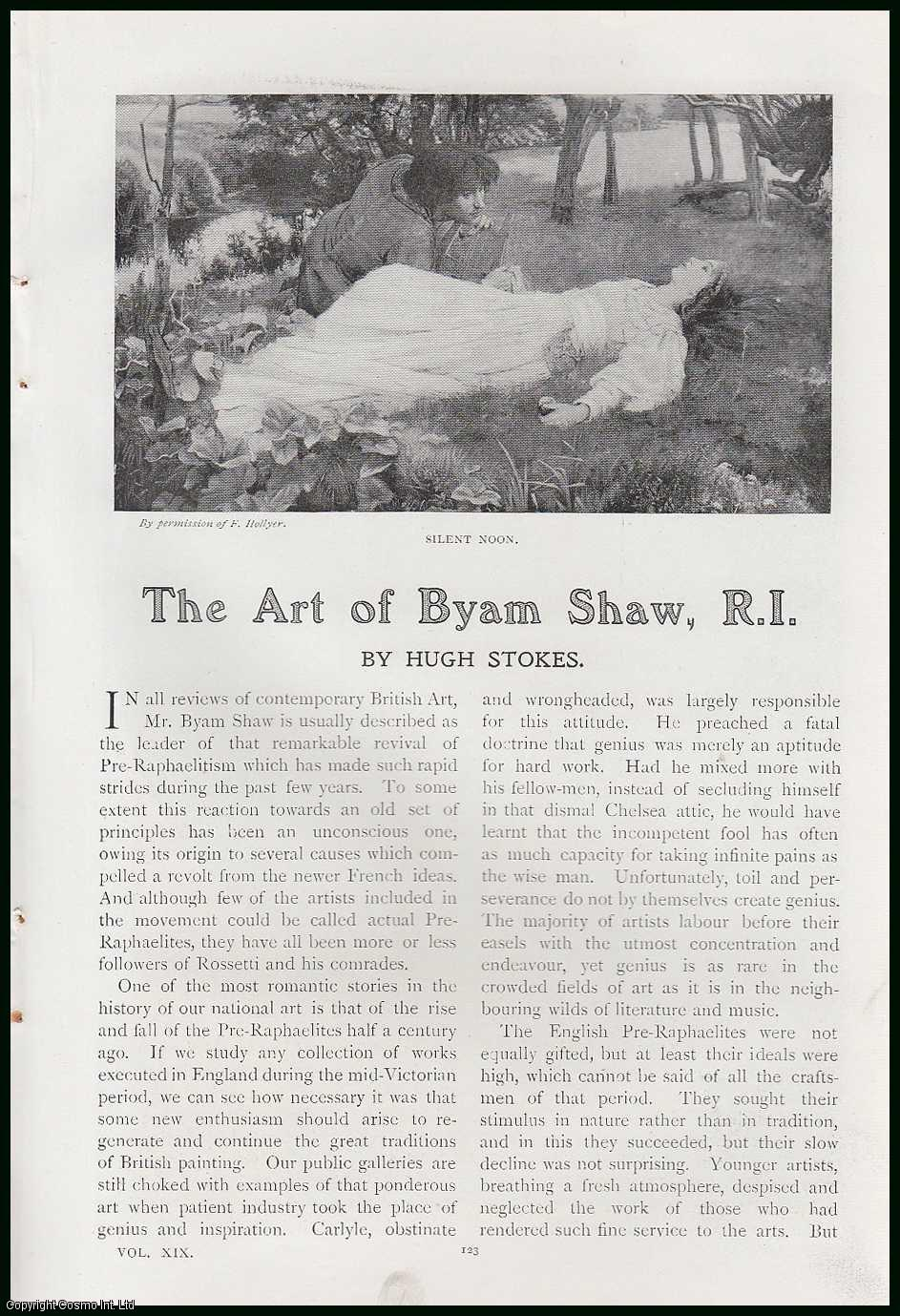 STOKES, HUGH - The Art of Byam Shaw, R. I. An original article from the Lady's Realm 1906.