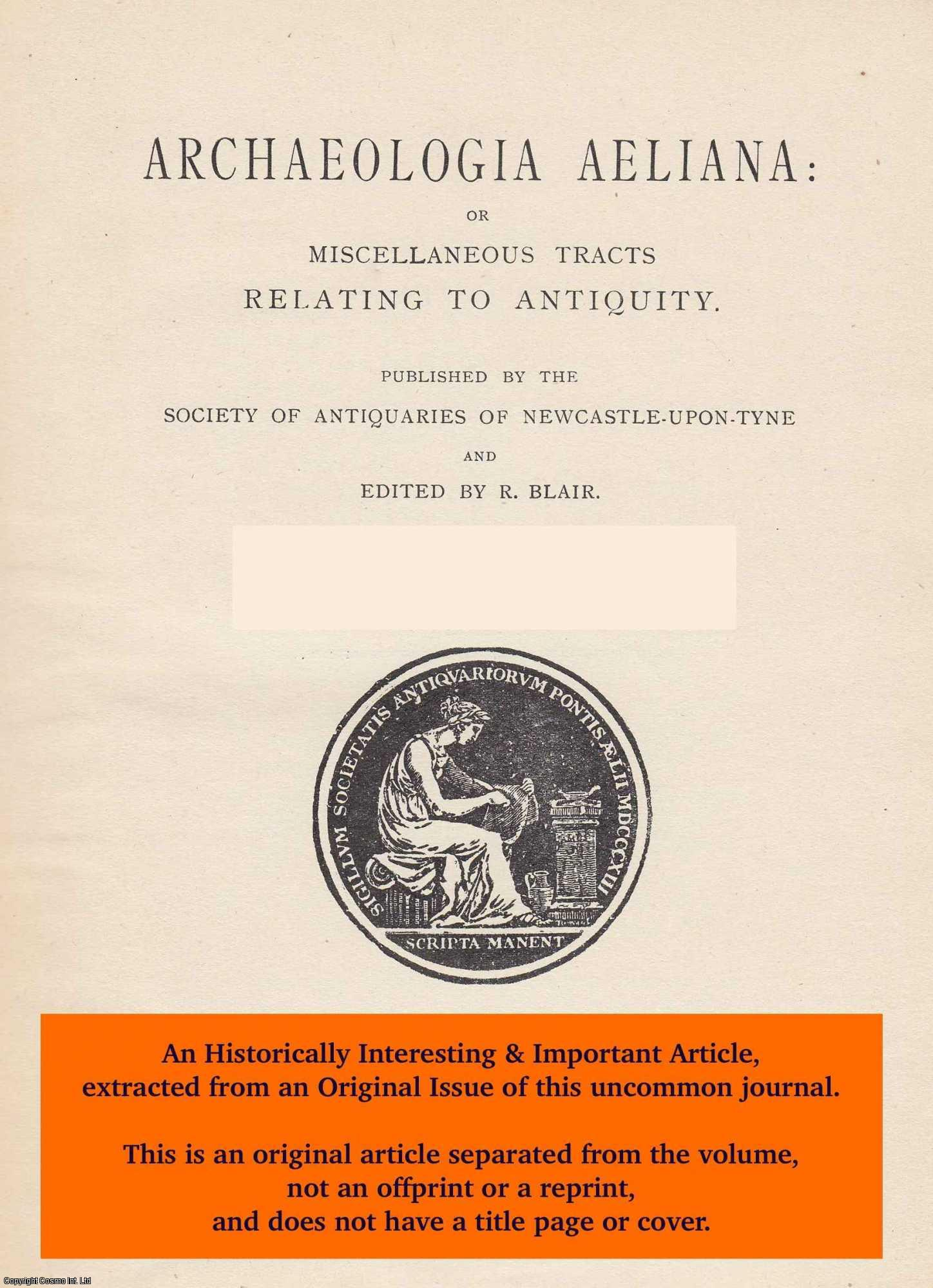 BLAIR, C. H. HUNTER - The Renaissance Heraldry of Northumberland. Part II. An original article from The Archaeologia Aeliana: or Miscellaneous Tracts Relating to Antiquity, 1934.