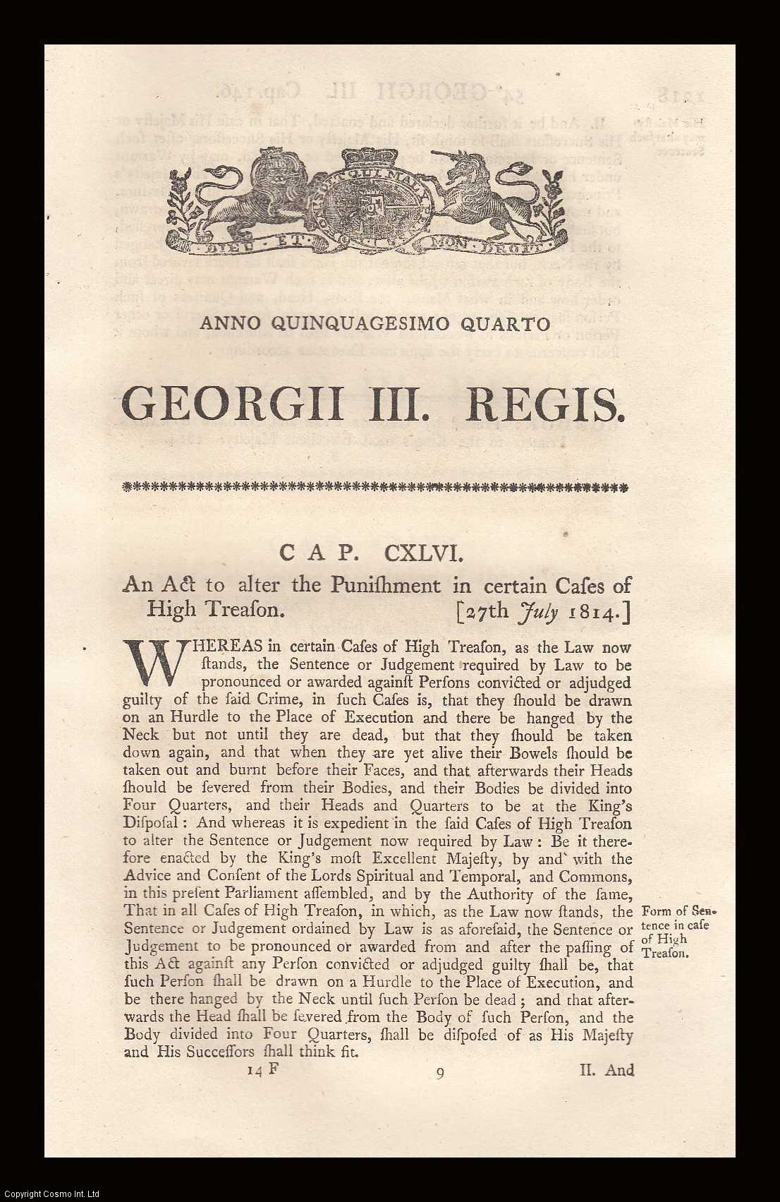 KING GEORGE III - Treason Act 1814 (c.146. 54 Geo. 3). An Act to alter the Punishment in certain Cases of High Treason.
