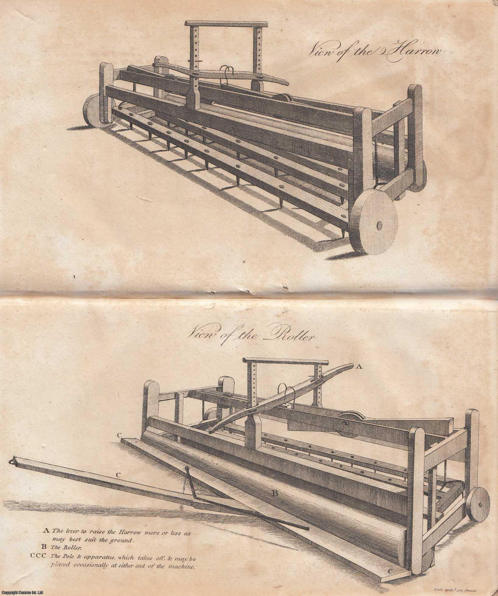 DILLON, JOHN TALBOT - Newly Invented Harrow and Roller. With a plate. An original article from the Annals of Agriculture 1799.
