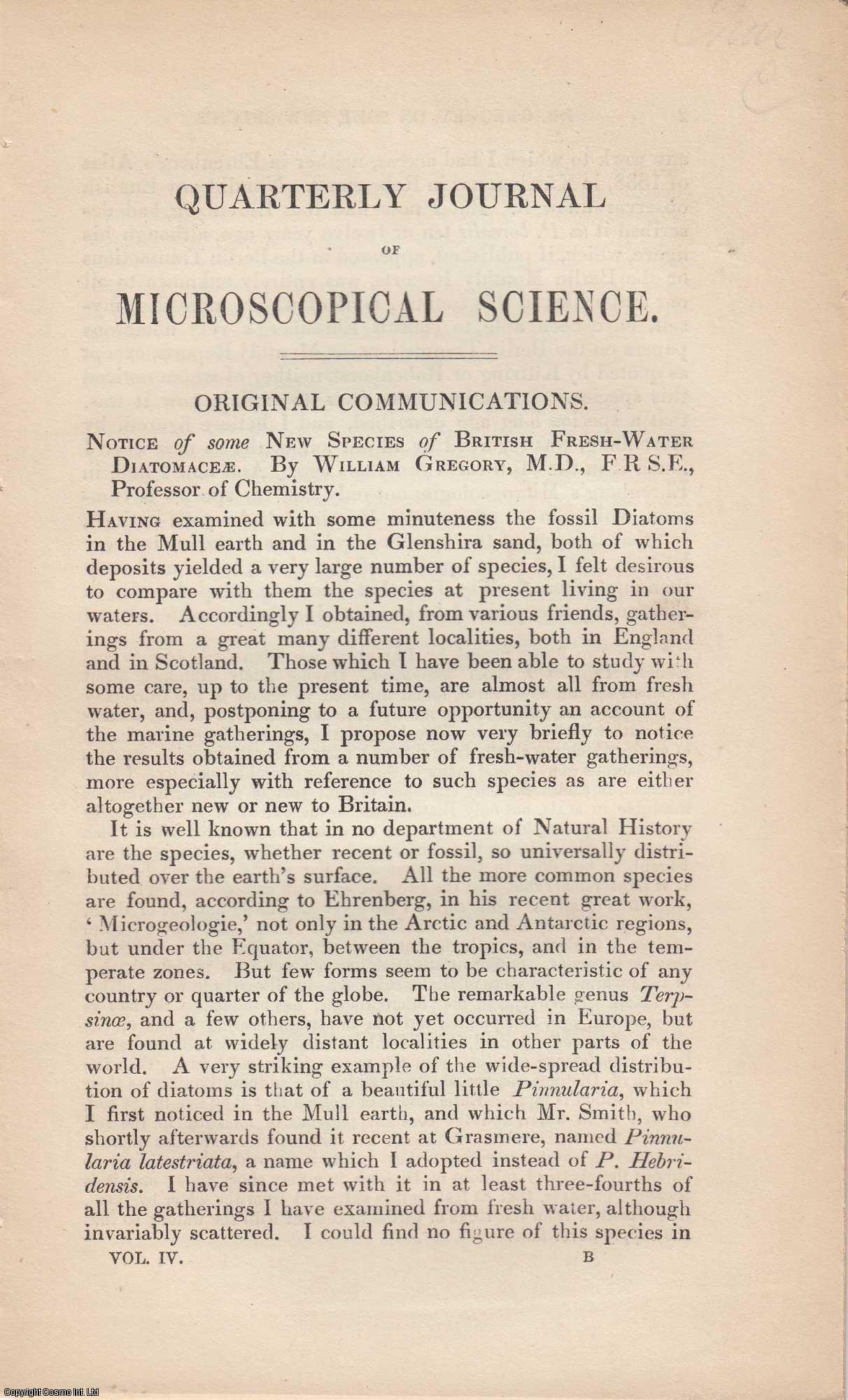 GREGORY, WILLIAM - Notice of some New Species of British Fresh Water Diatomaceae. An original article from the Quarterly Journal of Microscopical Science 1856.