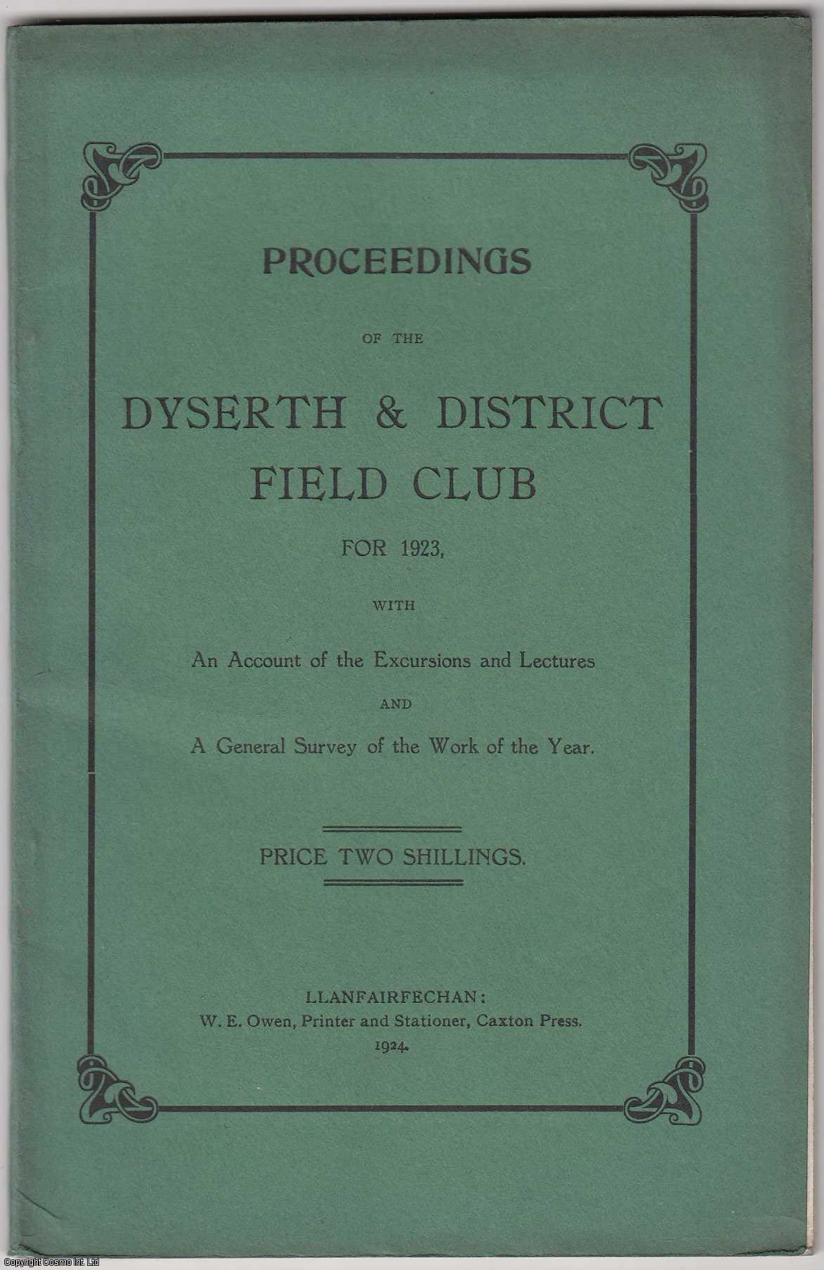 DYSERTH - [1924] Proceedings of the Dyserth and District Field Club for 1923, with An Account of the Excursions and Lectures and a General Survey of the Work of the Year.