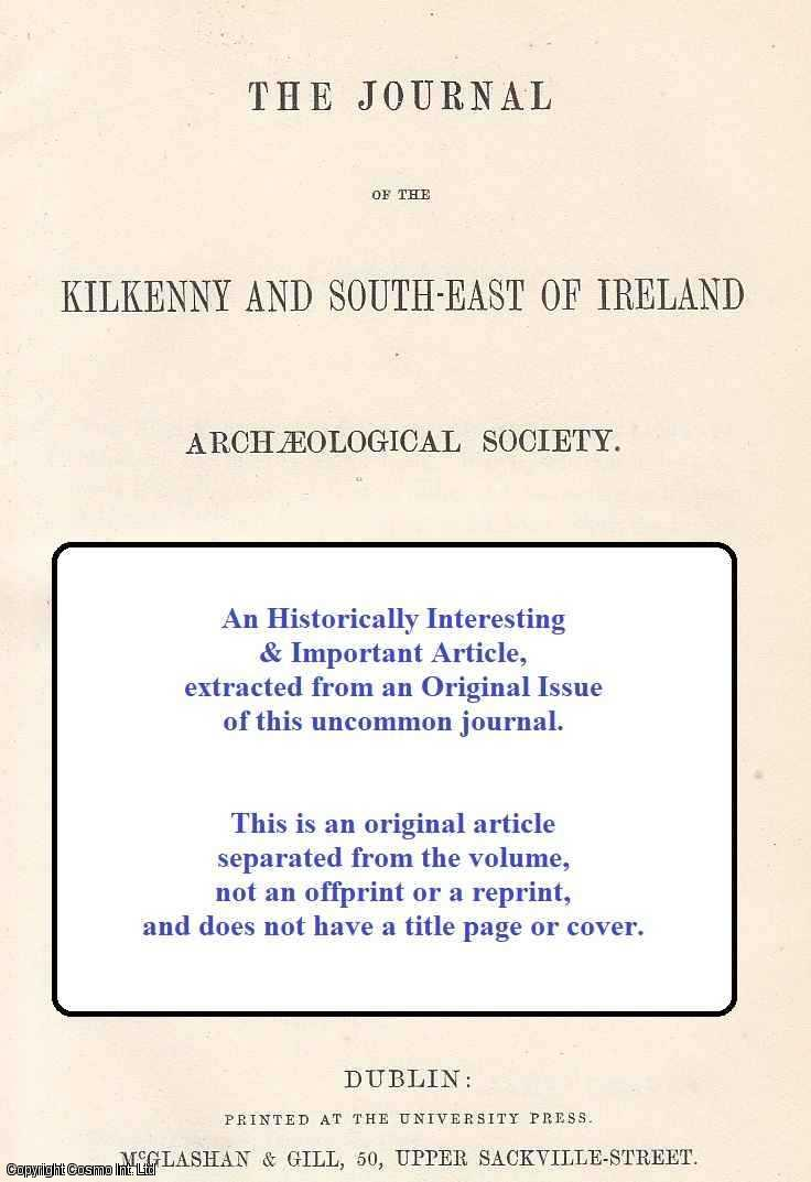MILLS, JAMES - The Manor of St. Sepulchre (Part 2), Dublin, in The Fourteenth Century. A rare original article from The Journal of the Kilkenny and South-East of Ireland Archaeological Society, 1889.