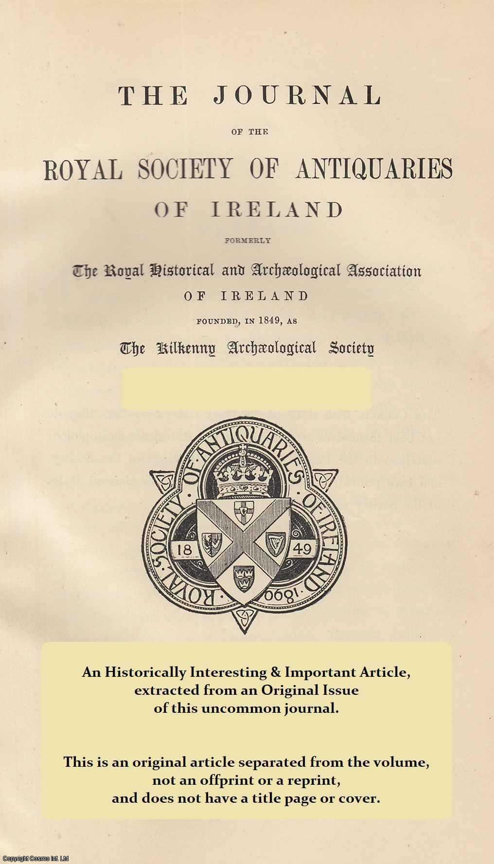 MILLS, JAMES - Peter Lewys: His Work and Workmen. A rare original article from The Journal of the Royal Society of Antiquaries of Ireland, 1901.