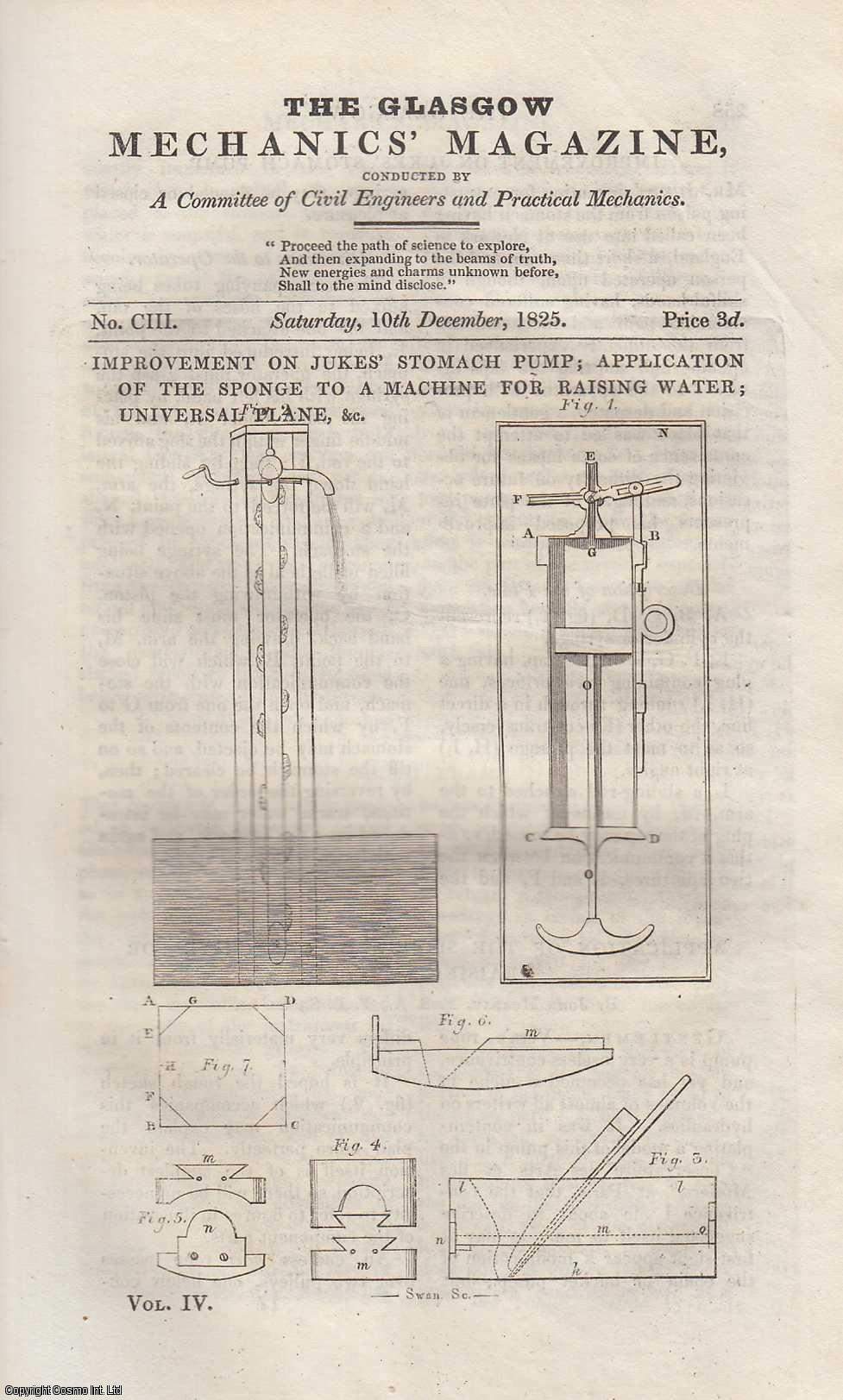 --- - Improvement on Jukes Stomach Pump, Application of The Sponge to a Machine For Raising Water, Universal Plane; The Diseases Incident to Mechanics; The Painter's and Varnisher's Pocket Manual, etc. Featured in Glasgow Mechanics' Magazine. Issue No. 103. A complete rare weekly issue of the Glasgow Mechanics' Magazine, 1826.
