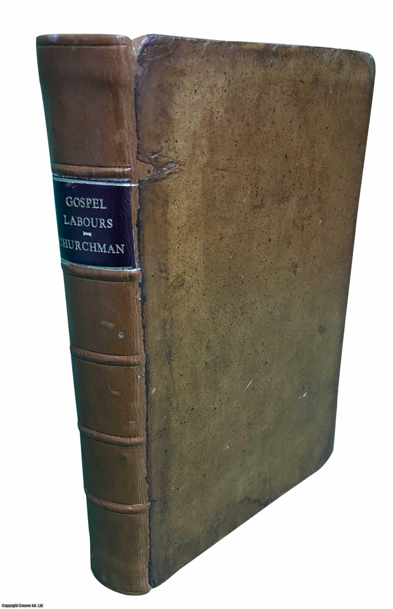 An Account of the Gospel Labours and Christian Experiences of a Faithful Mininster of Christ FIRST UK EDITION 1780, Churchman John