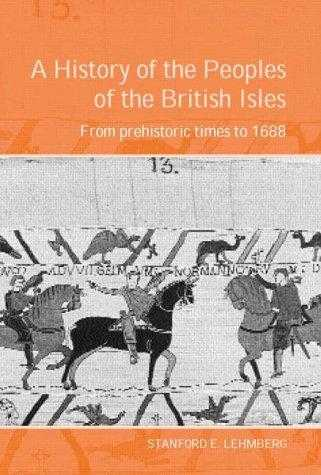 A History of the Peoples of the British Isles: From Prehistoric Times to 1688., Lehmberg, Stanford