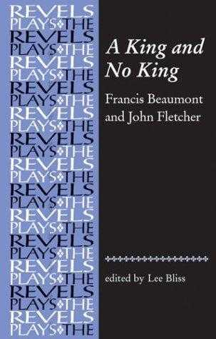 A King and No King (Revels Plays Companion Library), Fletcher, Lord