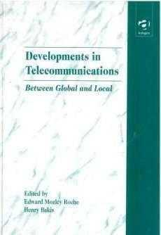 Developments in Telecommunications: Between Global and Local, Bakis, Henry (Editor)
