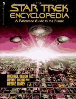 Star Trek Encyclopedia: A Reference Guide to the Future, Okuda, Michael