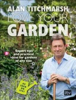 Love Your Garden, Titchmarsh, Alan