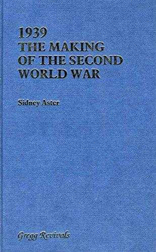 1939: Making of the Second World War (Modern Revivals in History)., Aster, Sidney