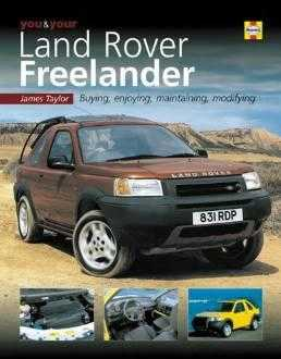 You and Your Land Rover Freelander: Buying, Enjoying, Maintaining, Modifying ., Taylor, James