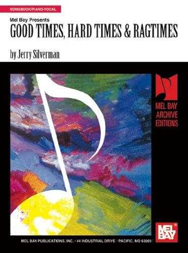 SILVERMAN, JERRY - Good Times Hard Times & Ragtimes (Archive Edition)