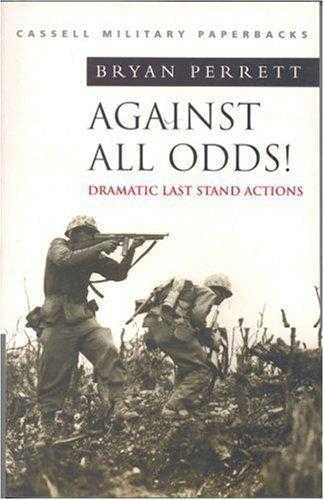Against All Odds: More Dramatic Last Stand Actions, Perrett, Bryan