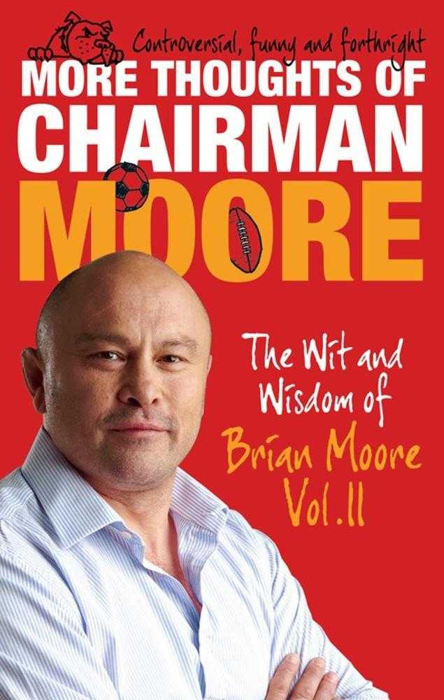More Thoughts of Chairman Moore: Volume II: The Wit and Wisdom of Brian Moore., Moore, Brian