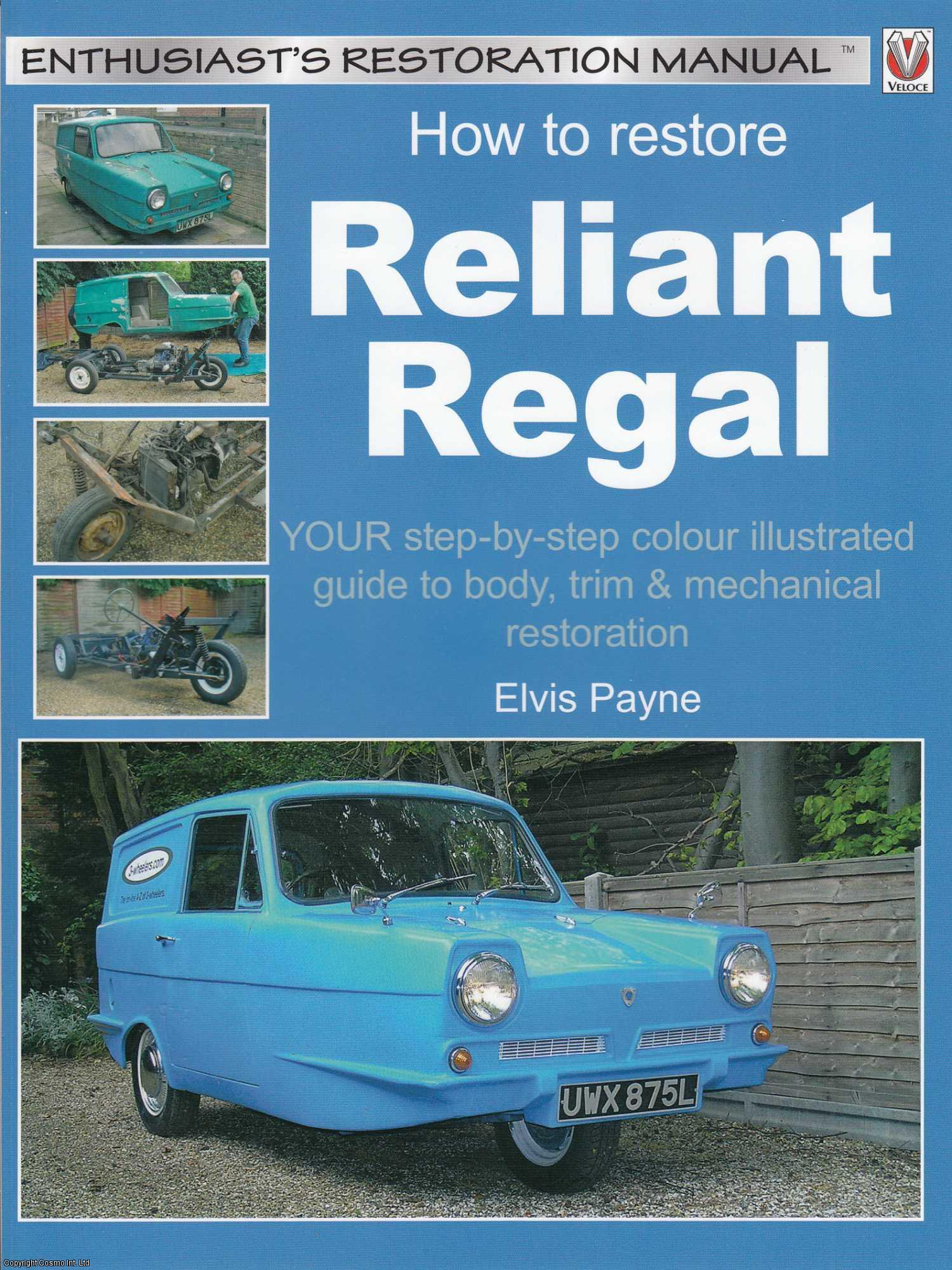 How to Restore Reliant Regal (Enthusiast's Restoration Manual) (Enthusiast's ., Payne, Elvis