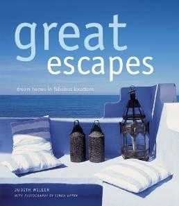 MILLER, JUDITH - Great Escapes: Dream Homes in Fabulous Locations