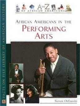African Americans in the Performing Arts (A-Z of African Americans) (A to Z o., Otfinoski, Steven