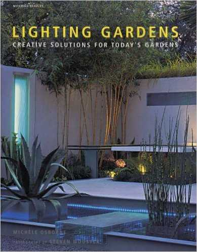 Lighting Gardens: Creative Solutions for Today's Gardens., Mitchell Beazley
