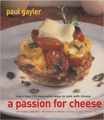 A Passion for Cheese., Paul Gayler