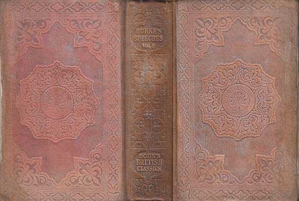 VOLUME TWO ONLY Speeches of the Right Honourable Edmund Burke on the Impeachment of Warren Hastings : To Which is Added a Selection of Burke's Epistolary Correspondence Volume Two, Burke Edmund