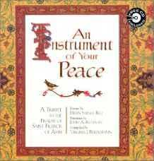 An Instrument Of Your Peace : A Tribute To The Prayer Of Saint Francis Of Assisi, Rice [Compiled By Virginia J Ruehlmann], Helen Steiner