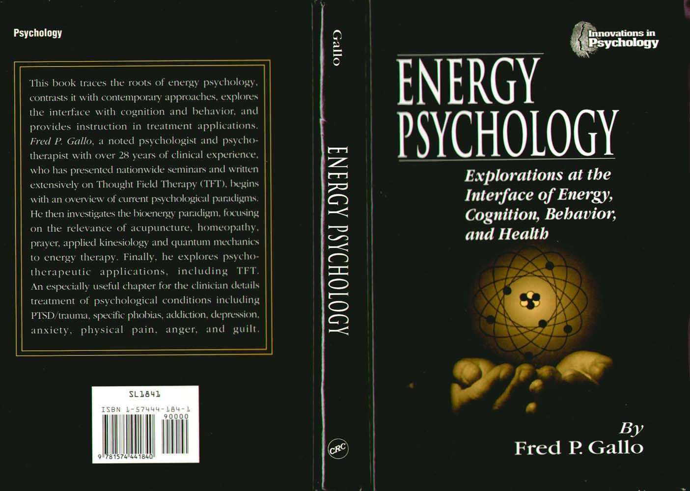 Energy Psychology : Explorations at the Interface of Energy, Cognition, Behavior, and Health, Gallo Fred P