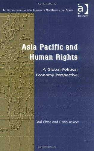Asia Pacific and Human Rights: A Global Political Economy Perspective (The In., Close, Paul