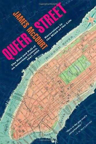 Queer Street: Rise and Fall of an American Culture, 1947-1985: The Rise and F., Mccourt, James