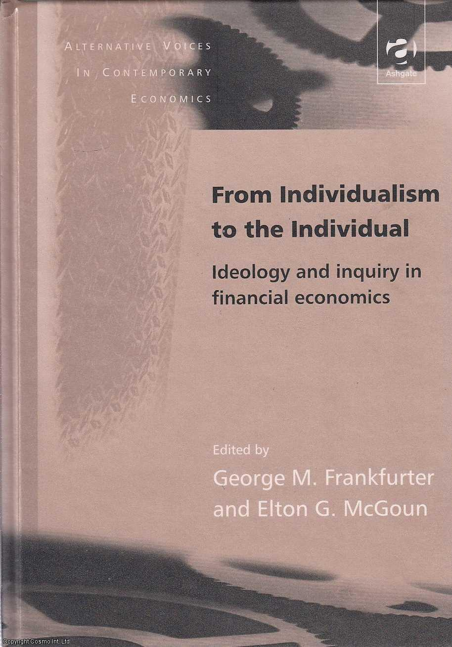 From Individualism to the Individual: Ideology and Inquiry in Financial Econo., George M. Frankfurter & Elton G. McGoun