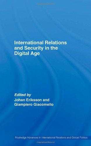 International Relations and Security in the Digital Age (Routledge Advances i., Giacomello, Giampiero (Editor)