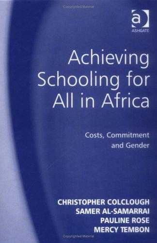 Achieving Schooling for All in Africa: Costs Commitment and Gender, Colclough, Christopher