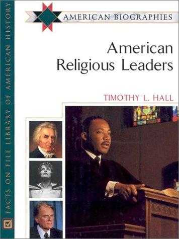 American Religious Leaders: American Biographies, Hall, Timothy L.