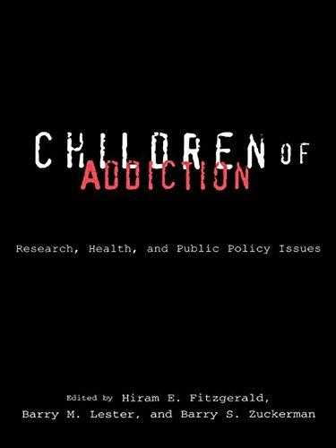Children of Addiction, Lester, Barry M. (Editor)