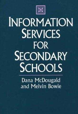 Information Services for Secondary Schools (Libraries Unlimited Professional ., McDougald, Dana