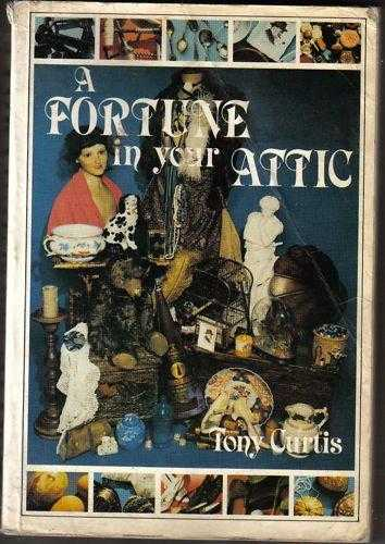 A Fortune in Your Attic, Curtis, Tony