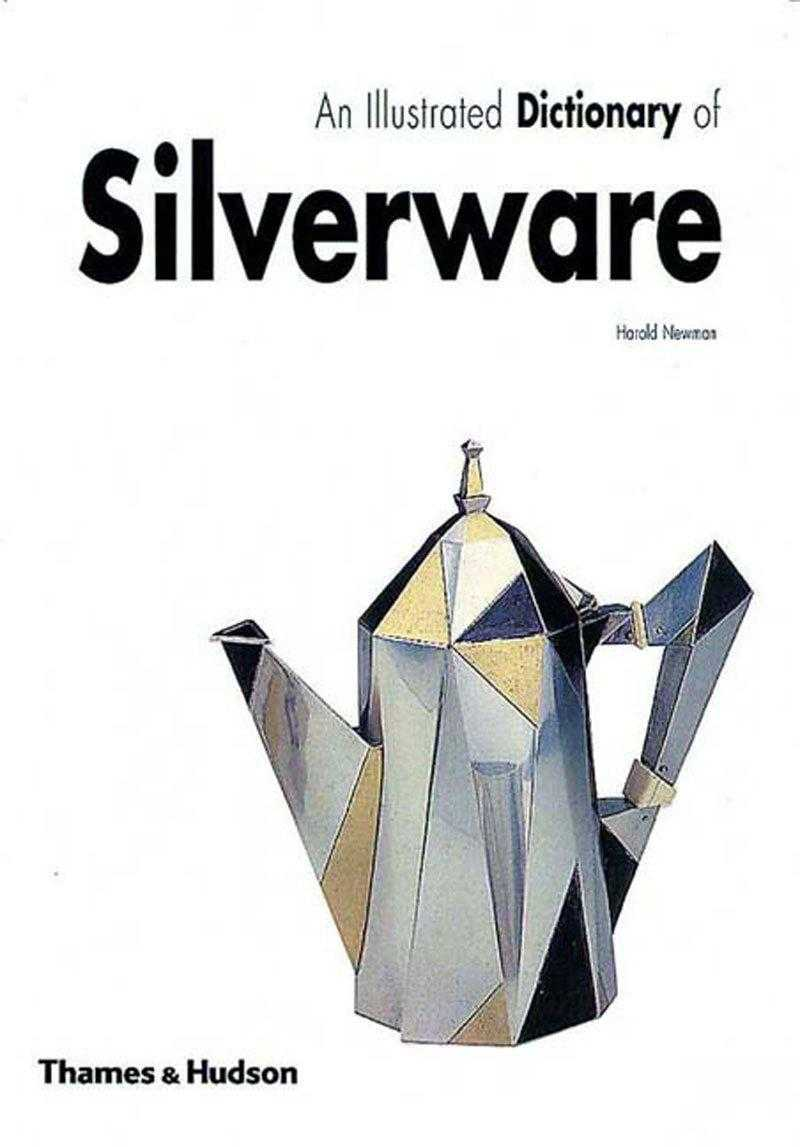 An Illustrated Dictionary of Silverware, Newman, Harold