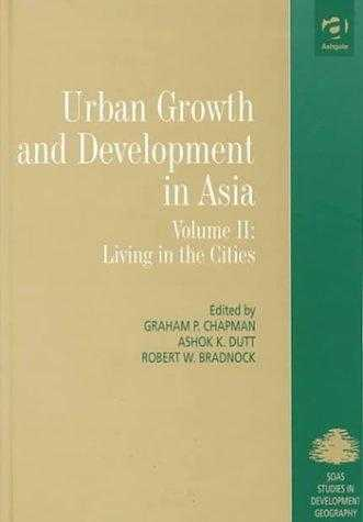ETC. (EDITOR) - Urban Growth and Development in Asia: Living in the Cities v. 2 (King's SOAS .