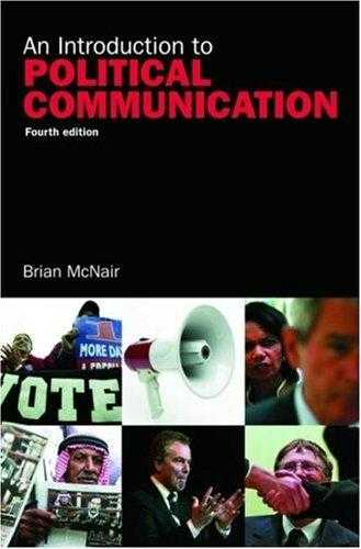 An Introduction to Political Communication (Communication and Society), McNair, Brian