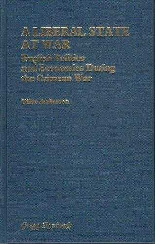 A Liberal State at War: English Politics and Economics During the Crimean War., Anderson, Olive