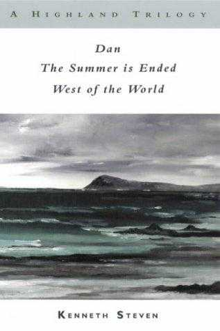A Highland Trilogy: Dan AND The Summer is Ended AND West of the World, Steven, Kenneth C.